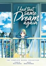 I Had That Same Dream Again: The Complete Manga Collection