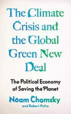 The Climate Crisis and the Green New Deal: The Political Economy of Saving the Planet