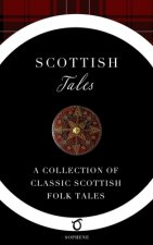 Scottish Tales: A Collection of Classic Scottish Folk Tales