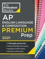 Princeton Review AP English Language & Composition Premium Prep, 2021: 7 Practice Tests + Complete Content Review + Strategies & Techniques