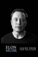 Elon Musk: Elon Musk: Creativity and Leadership lessons by Elon Musk: Quotes from: Elon Musk Biography: Elon Musk Autobiography->