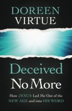 Deceived No More