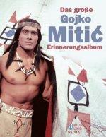 Das große Gojko-Mitic- Erinnerungsalbum