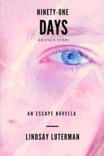 Ninety-One Days: An Escape Novella: Krista's Story