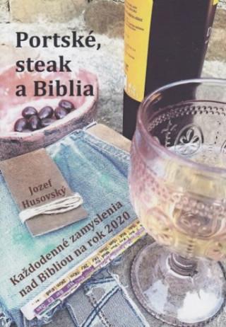 Portské, steak a Biblia
