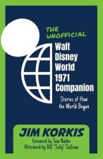The Unofficial Walt Disney World 1971 Companion: Stories of How the World Began