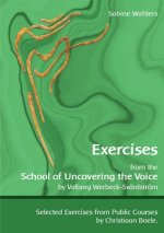 Exercises from the School of Uncovering the Voice