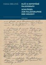 Klíč k novověké paleografii / Schlüssel zur Paläographie der Neuzeit