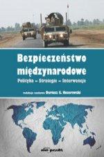 Bezpieczeństwo międzynarodowe Polityka-Strategie-Interwencje