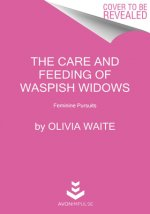 The Care and Feeding of Waspish Widows: Feminine Pursuits
