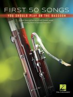 First 50 Songs You Should Play on Bassoon: A Must-Have Collection of Well-Known Songs, Including Several Bassoon Features!