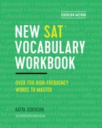 Seberson Method: New Sat(r) Vocabulary Workbook: Over 700 High-Frequency Words to Master