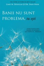 Banii nu sunt problema, tu ești (Money Isn't the Problem, You Are - Romanian)