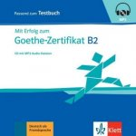 Mit Erfolg zum Goethe-Zertifikat B2 - Testbuch, Audio-CD, MP3
