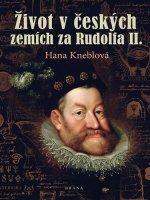 Život v českých zemích za Rudolfa II.