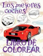 ✌ Los Mejores Coches ✎ Libro de Colorear Carros Colorear Ni os 7 A os ✍ Libro de Colorear Infantil: ✌ Best Cars Coloring Book Cars Coloring Book Kinde