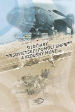 Siločiary sovietskej pomoci SNP a vzdušný most. Časť I.