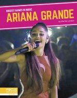 Biggest Names in Music: Ariana Grande