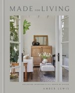 Made for Living: Eclectic Interiors for All Sorts of Styles