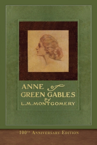 Anne of Green Gables (100th Anniversary Edition)