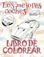 ✌ Los Mejores Coches ✎ Libro de Colorear Carros Colorear Ni os 6 A os ✍ Libro de Colorear Para Ni os: ✌ Best Cars Cars Coloring Book Boys Coloring Boo