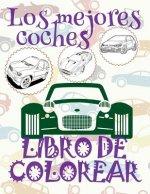 ✌ Los Mejores Coches ✎ Libro de Colorear Carros Colorear Ni os 8 A os ✍ Libro de Colorear Ni os: ✌ Best Cars Car Coloring Book for Boys Coloring Book