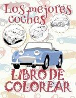 ✌ Los Mejores Coches: Libro de Colorear ✎ Best Cars: Coloring Book ✍ Libro de Colorear Carros Colorear Ni os 7 A os ✍ Libro de Colorear Infantil ✌ Col