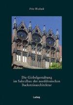 Die Giebelgestaltung im Sakralbau der norddeutschen Backsteinarchitektur