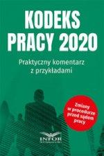 Kodeks Pracy 2020 Praktyczny komentarz z przykładami