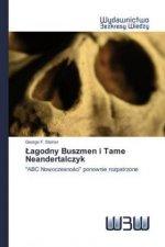 Lagodny Buszmen i Tame Neandertalczyk