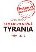 Zamatovo nežná tyrania 1989-2019