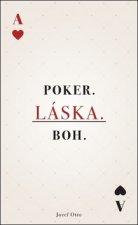 Poker. Láska. Boh.
