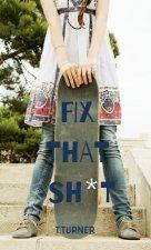 Fix That Sh*t