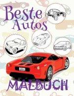 ✌ Beste Autos ✎ Malbuch Autos ✎ Malbuch 10 Jahre ✍ Malbuch 10 J hrige: ✎ Best Cars Coloring Book Coloring Book Kinder ✎ (Coloring Book Enfants) Colori