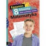 Egzamin 8-klasisty Zbiór próbnych testów Matematyka