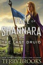 Last Druid: Book Four of the Fall of Shannara