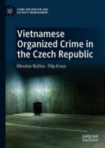 Vietnamese Organized Crime in the Czech Republic