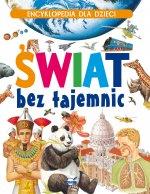 Encyklopedia dla dzieci Świat bez tajemnic
