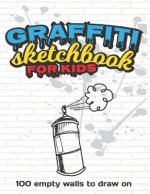 Graffiti Sketchbook For Kids: 100 Empty Walls To Draw On - Graffiti Coloring And Drawing Book - Large 8.5 x 11