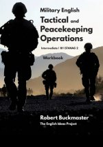 Military English Tactical and Peacekeeping Operations: Student's Workbook