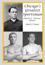 Chicago's Greatest Sportsman - Charles E.