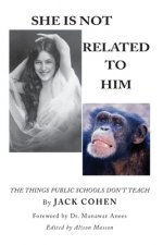 She Is Not Related To Him: The Things Public Schools Don't Teach