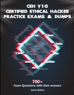 CEH v10 Certified Ethical Hacker Practice Exams & Dumps: 700+ Exam Questions with their Answers for CEH v10 Exam Vol 2