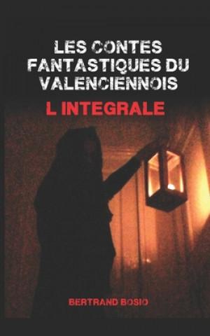 Les contes fantastiques du valenciennois L'intégrale: Volumes I et II