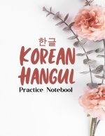 Korean Hangul Practice Notebook: Korean Hangul Manuscript Paper, Hangul Workbook to Learn Hangul, Korean Writing Practice Book, Hangul Alphabet Workbo