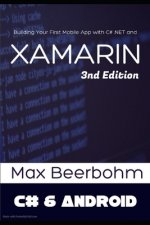 Xamarin: Xamarin for beginners, Building Your First Mobile App with C# .NET and Xamarin - 3nd Edition