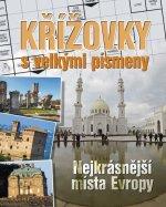 Křížovky s velkými písmeny Nejkrásnější místa Evropy