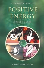 Positive Energy Oracle Cards: Companion Guide