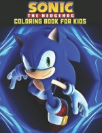 Sonic The Hedgehog Coloring Book For Kids: Sonic The Hedgehog Coloring Book Kids Girls Adults Toddlers (Kids ages 2-8) Unofficial 25 high quality illu