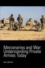 Mercenaries and War: Understanding Private Armies Today